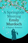 A Springtide Meeting: A Regency Romance