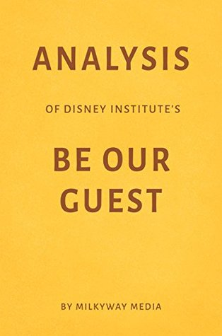 Analysis of Disney Institute's Be Our Guest by Milkyway Media