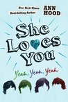 She Loves You by Ann Hood