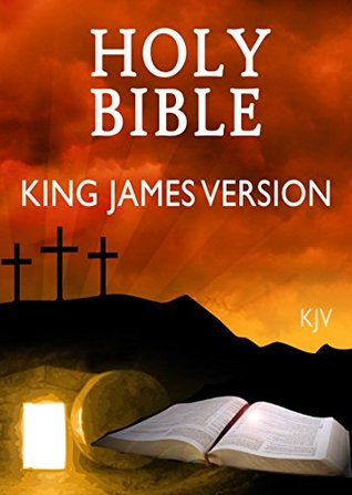 The KJV Bible [King James Bible] (Annotated): With East chapter Navigation(Best for kindle)