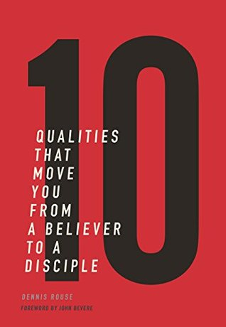 10 Qualities That Move You From A Believer To A Disciple