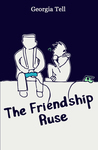 The Friendship Ruse by Georgia Tell