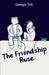 The Friendship Ruse