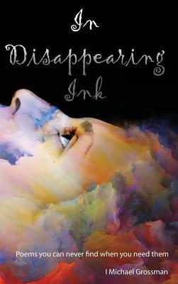 In Disappearing Ink: Poems You Can Never Find When You Need Them