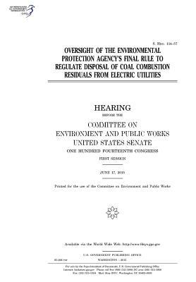 Oversight of the Environmental Protection Agency's Final Rule to Regulate Disposal of Coal Combustion Residuals from Electric Utilities