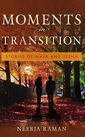 Moments in Transition by Neerja Raman