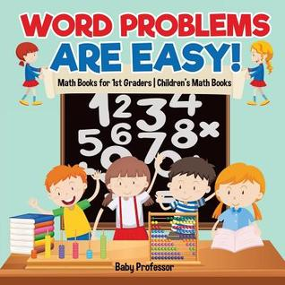 Word Problems are Easy! Math Books for 1st Graders Children's Math Books