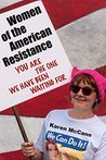 Women of the American Resistance: You Are the One We Have Been Waiting For