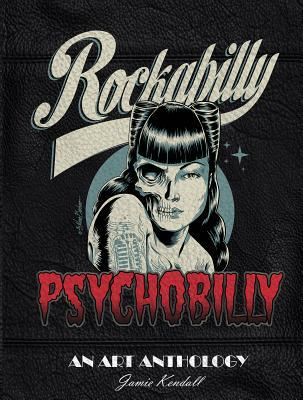 Rockabilly Psychobilly: An Art Anthology