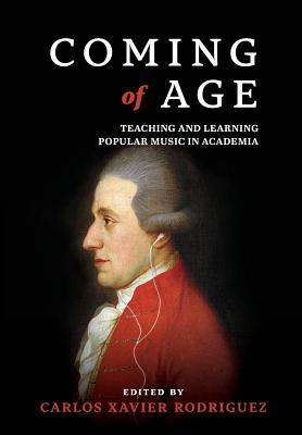 Coming of Age: Teaching and Learning Popular Music in Academia