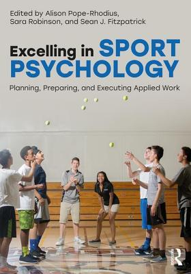 Excelling in Sport Psychology: Planning, Preparing, and Executing Applied Work