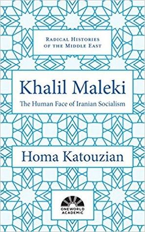 Khalil Maleki: The Human Face of Iranian Socialism