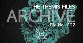 FILE NO. 002 (Themis Files, #0.5)