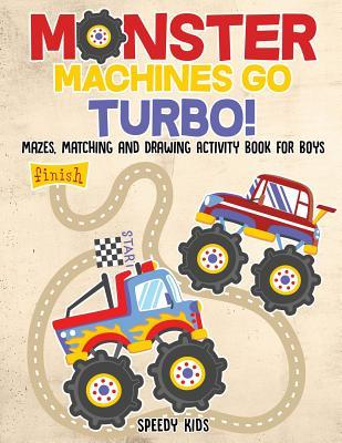 Monster Machines Go Turbo! Mazes, Matching and Drawing Activity Book for Boys