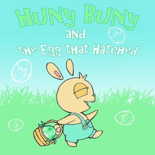 HUNY BUNY and the Egg that Hatched