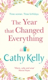 The Year that Changed Everything by Cathy Kelly