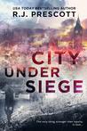City Under Siege by R.J. Prescott