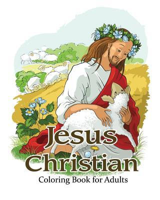 Jesus Christian Coloring Book for Adults: Religious & Inspirational Coloring Books for Grown-Ups