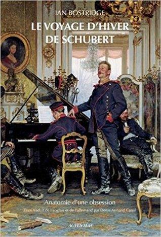Le voyage d'hiver de Schubert: Anatomie d'une obsession