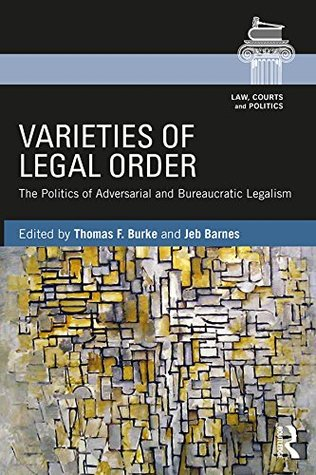Varieties of Legal Order: The Politics of Adversarial and Bureaucratic Legalism