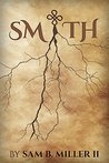 Smith by Sam B. Miller II