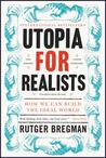 Utopia for Realists by Rutger Bregman