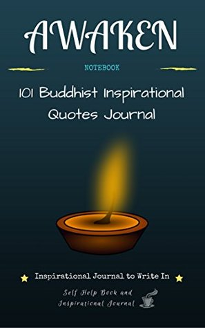 Awaken Inspirational Journal To Write In 60 Buddhist Delectable Quotes Journal
