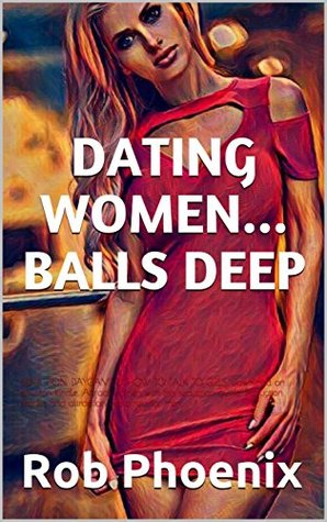 DATING WOMEN... BALLS DEEP: SEDUCTION, DAYGAME & HOW TO TALK TO GIRLS: Download on amazon kindle. Attract women with this seduction guide. Seduction secrets and attraction explained for men