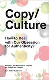 Copy/Culture: How to Deal with Our Obsession for Authenticity in the Digital Age?