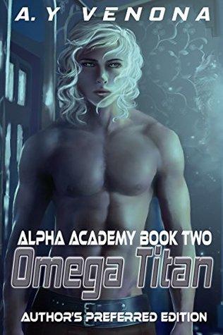 Omega Titan (Author's Preferred Edition) (Alpha Academy Book 2)