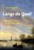 Langs de IJssel. Natuur en cultuur in de IJsselvallei