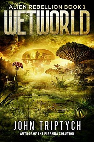 Wetworld (Alien Rebellion, #1)