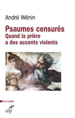 Psaumes Censures: Quand La Priere a Des Accents Violents