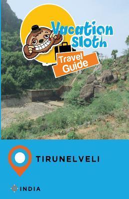 Vacation Sloth Travel Guide Tirunelveli India