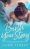 Birth Your Story:...