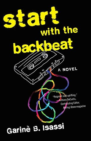 Start With The Backbeat A Musical Novel By Garine B Isassi