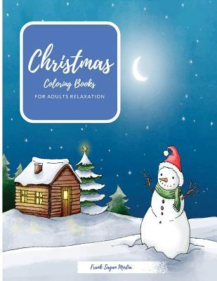 Christmas Coloring Books for Adults Relaxation: Adult Coloring Books Christmas Themes