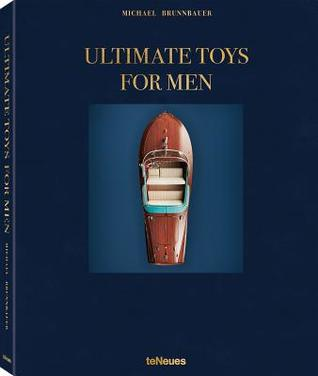 Ultimate Toys for Men par Michael Brunnbauer