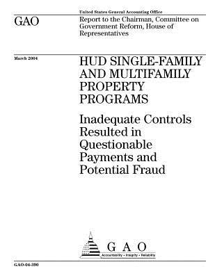 HUD Single-Family and Multifamily Property Programs: Inadequate Controls Resulted in Questionable Payments and Potential Fraud