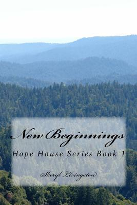 New Beginnings: Hope House Series Book 1