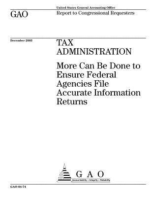 Tax Administration: More Can Be Done to Ensure Federal Agencies File Accurate Information Returns