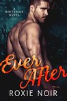 Book cover for Ever After (Dirtshine, #3)