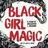Black Girl Magic by Mahogany L. Browne