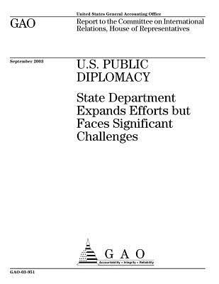 U.S. Public Diplomacy: State Department Expands Efforts But Faces Significant Challenges