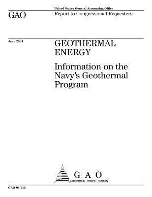 Geothermal Energy: Information on the Navy's Geothermal Program