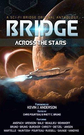 Bridge Across the Stars: A Sci-Fi Bridge Original Anthology
