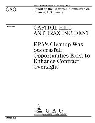 Capitol Hill Anthrax Incident: EPA's Cleanup Was Successful; Opportunities Exist to Enhance Contract Oversight