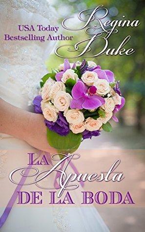 La Apuesta De Boda Spanish Edition By Regina Duke