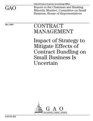 Contract Management: Impact of Strategy to Mitigate Effects of Contract Bundling on Small Business Is Uncertain