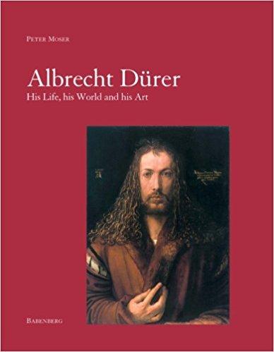Albrecht Dürer: His Life, his World, and his Art